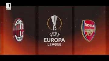 Гледайте сега на живо по БНТ1: Арсенал срещу Милан в Лига Европа