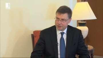 Валдис Домровскис: Необходима е още работа за членство на България в еврозоната