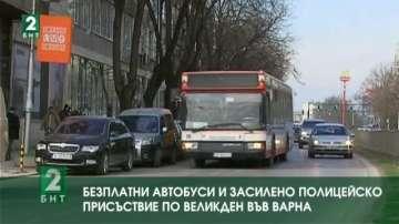 Безплатни автобуси и засилено полицеско присъстие по Великден във Варна