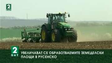 Увеличават се обработваемите земеделски площи в Русенско